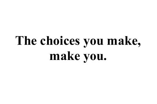 the choices..