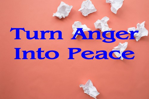 anger into peace