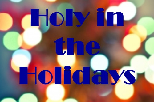 Holy in Holidays