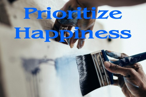 prioritize happiness