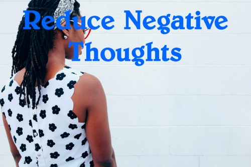 reduce negative thoughts