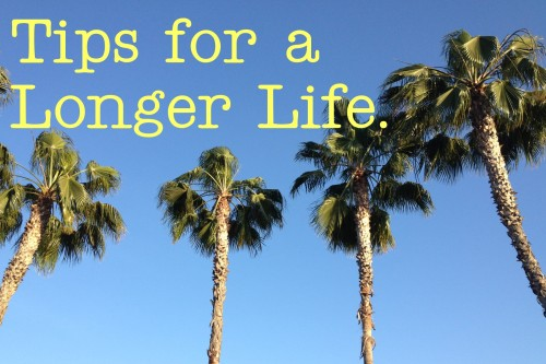tips for a longer life