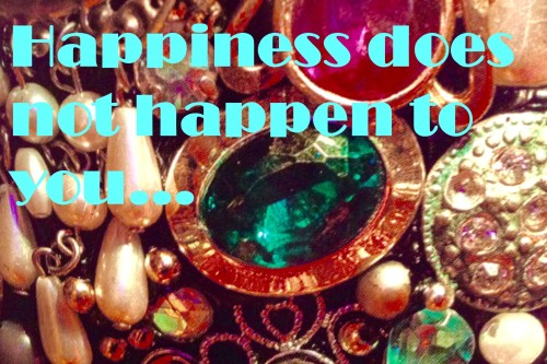 Happiness does not