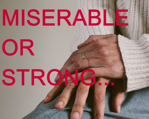 MISERABLE OR STRONG