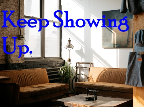 keep-showing-up