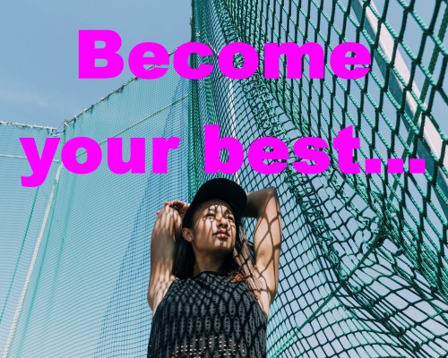 become your best