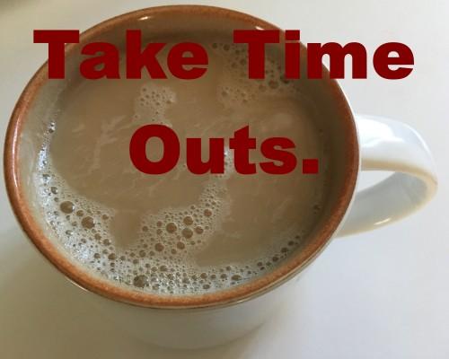 Take Time Outs
